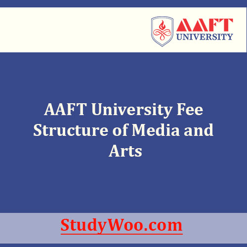 Aaft University Fees Structure 2020 21 And Courses List Studywoo