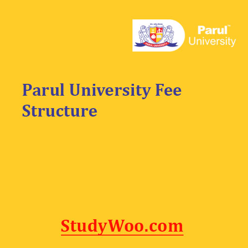 Parul University Fees Structure 2020 21 Ug Pg Diploma Courses Fee Study Woo