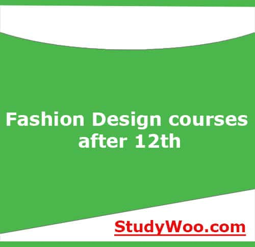 Fashion Designing Courses After 12th Apply For Online Admission 2020 Study Woo